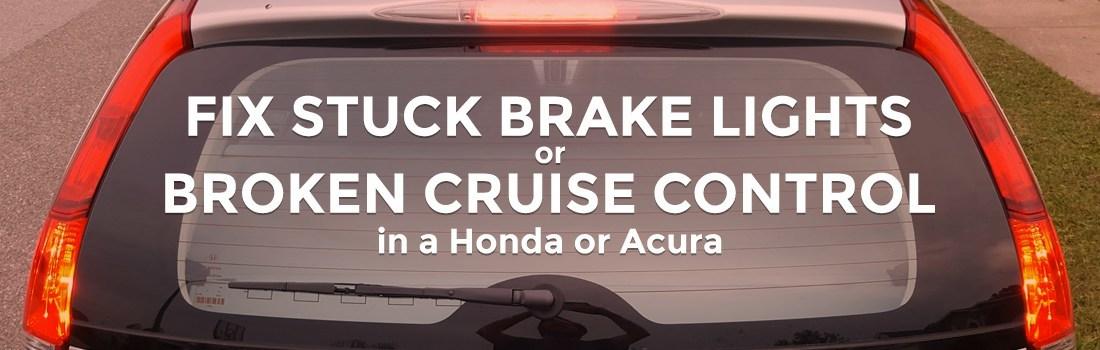 Fix the Brake Lights Stuck On (or Broken Cruise Control)